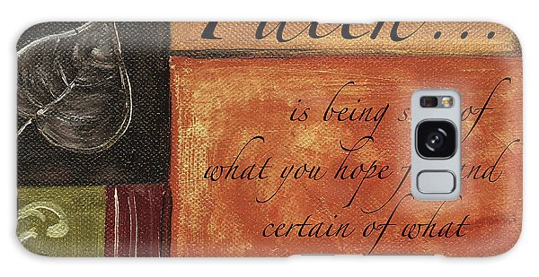 Galaxy Case - Words To Live By Faith by Debbie DeWitt