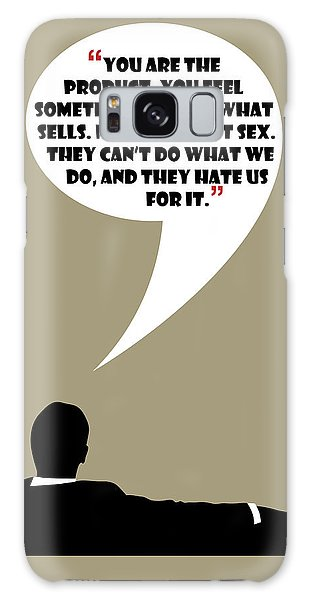 You Are The Product - Mad Men Poster Don Draper Quote Galaxy Case