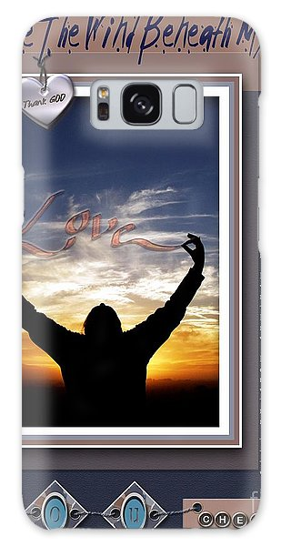 You Are The Wind Beneath My Wings Galaxy Case