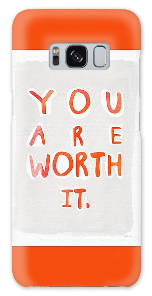 You Are Worth It Galaxy Case