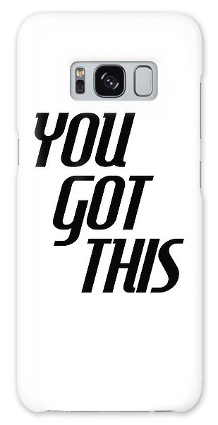 You Got This - Minimalist Motivational Print Galaxy Case