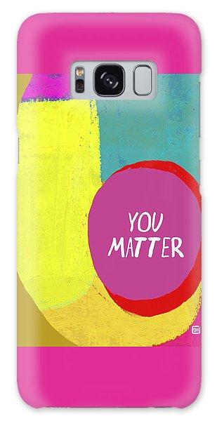 You Matter Galaxy Case