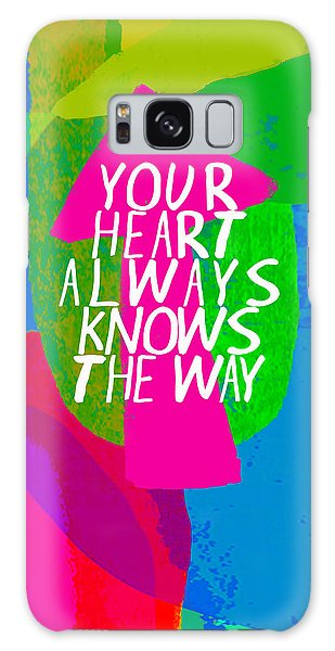 Your Heart Always Knows The Way Galaxy Case by Lisa Weedn