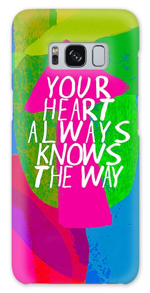 Your Heart Always Knows The Way Galaxy Case