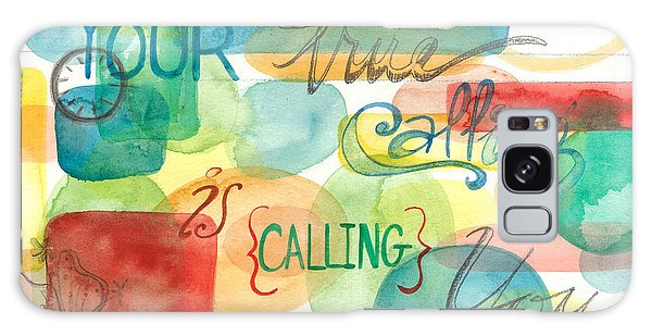 Galaxy Case featuring the painting Your True Calling by Erin Fickert-Rowland