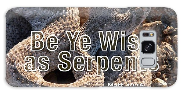 Be Ye Wise As Serpents Galaxy Case
