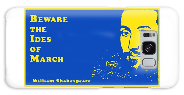 Ides Of March Galaxy Case - Beware The Ides Of March #shakespeare #shakespearequote by TintoDesigns