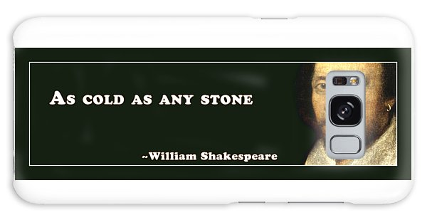 Any Galaxy Case - As Cold As Any Stone #shakespeare #shakespearequote by TintoDesigns
