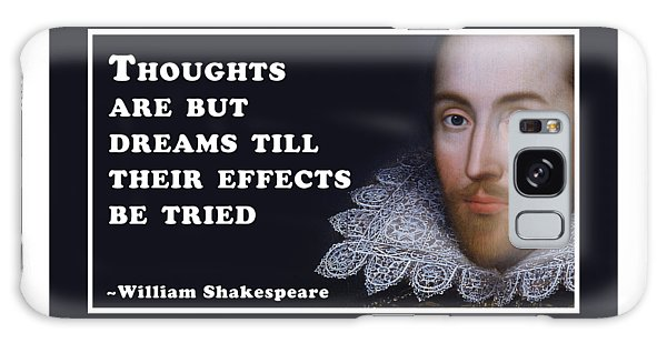 Thought Galaxy Case - Thoughts Are But Dreams Till Their Effects Be Tried  #shakespeare #shakespearequote by TintoDesigns