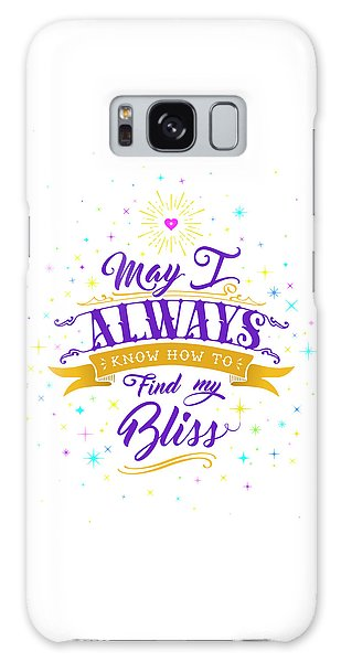 Always Find My Bliss Galaxy Case