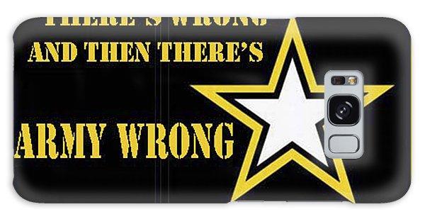 Army Wrong Galaxy Case