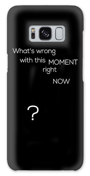 Wrong With This Moment Right Now - Black Galaxy Case