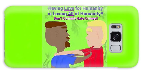 The Art Of Gandy Galaxy Case - Having Love For Humanity Is Loving All Of Humanity by Joan Ellen Gandy of The Art Of Gandy