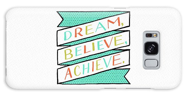 Dream Believe Achieve Galaxy Case