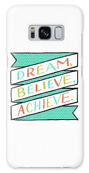 Dream Believe Achieve Galaxy Case