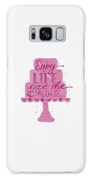 Enjoy Life Eat The Cake Galaxy Case
