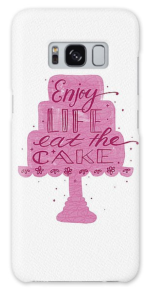 Enjoy Life Eat The Cake Galaxy Case