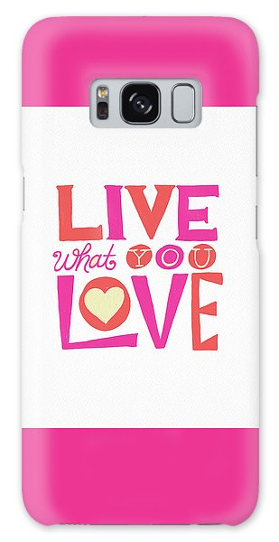 Live What You Love In Colorful Galaxy Case