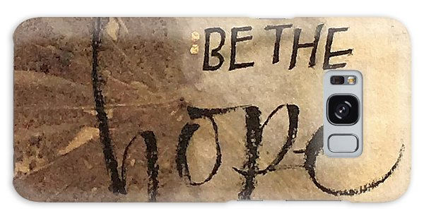 Be The Hope Galaxy Case