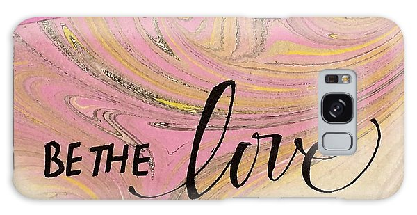 Be The Love Galaxy Case