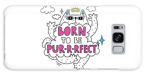 Born To Be Purrrfect - Baby Room Nursery Art Poster Print Galaxy Case