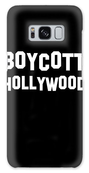 Boycott Hollywood Galaxy Case