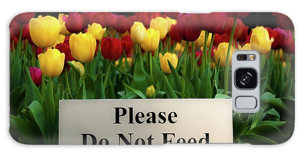 Dont Feed The Tulips Galaxy Case