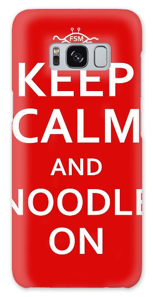 Fsm - Keep Calm And Noodle On Galaxy Case
