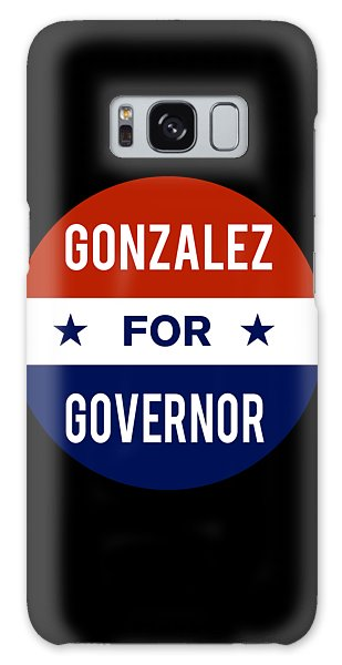 Gonzalez For Governor 2018 Galaxy Case