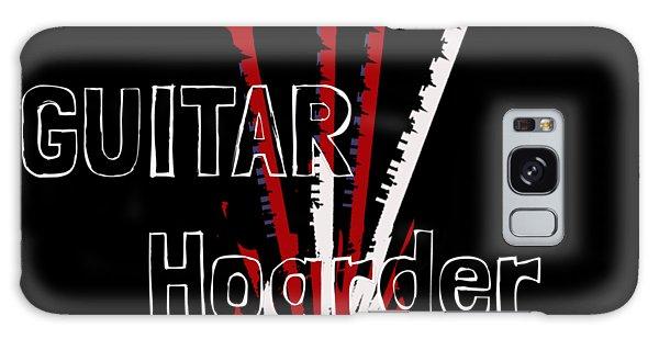 Galaxy Case featuring the digital art Guitar Hoarder by Guitar Wacky
