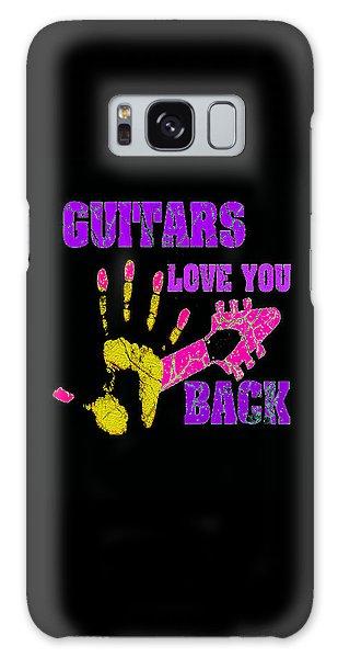 Guitars Love You Back Galaxy Case