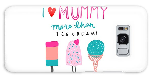 I Love Mummy More Than Ice Cream - Baby Room Nursery Art Poster Print Galaxy Case