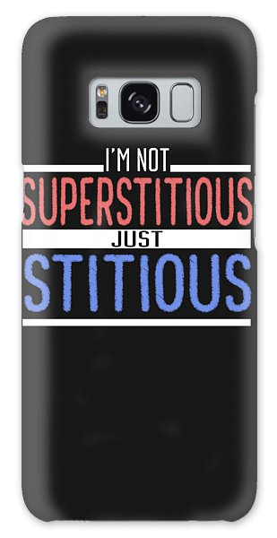 I'm Not Superstitious Galaxy Case