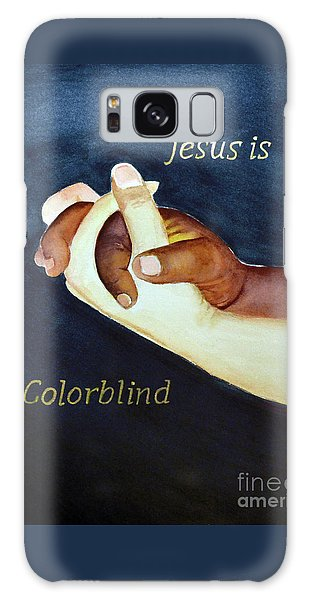 Jesus Is Colorblind Galaxy Case