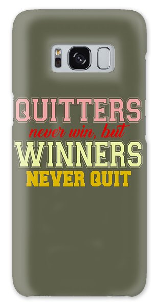 Quitters Never Quit Galaxy Case