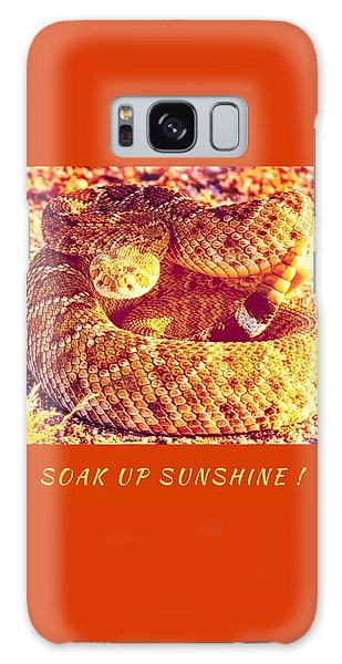 Soak Up Sunshine Galaxy Case