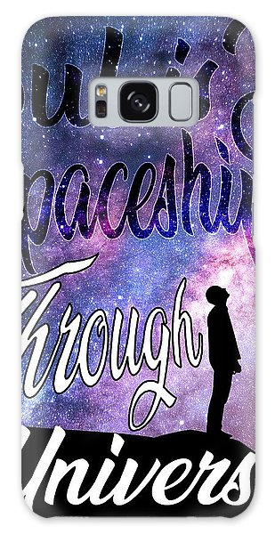 Galaxy Case featuring the mixed media Soul Is Your Spaceship by Passion Give