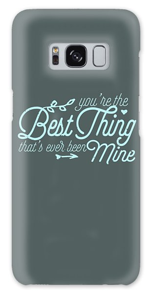 The Best Thing Galaxy Case