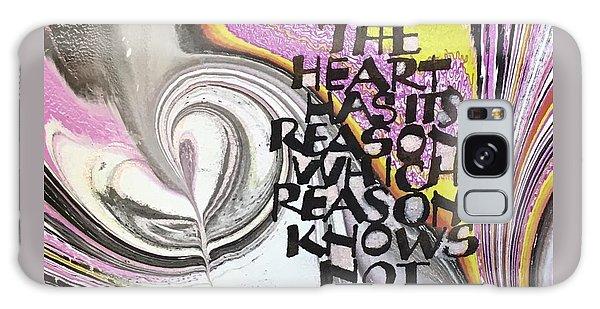 The Heart Has Its Reasons Galaxy Case