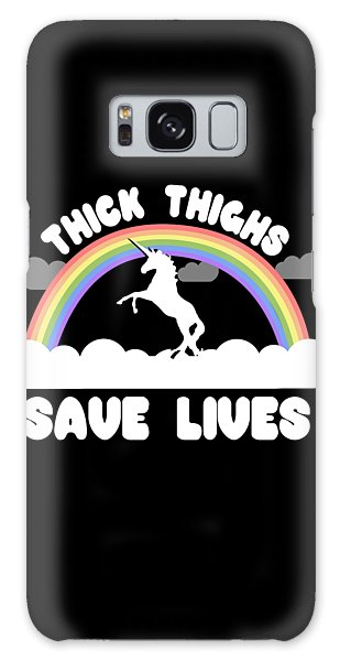 Thick Thighs Save Lives Galaxy Case