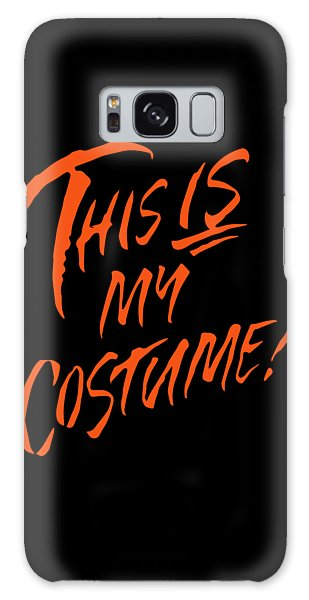 This Is My Halloween Costume Galaxy Case