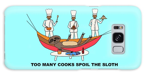 Too Many Cooks Spoil The Sloth Galaxy Case