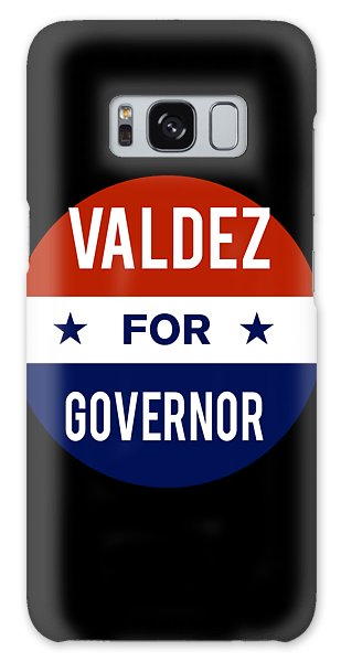 Valdez For Governor 2018 Galaxy Case