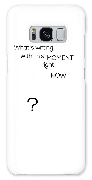 What's Wrong With This Moment Right Now - White Galaxy Case
