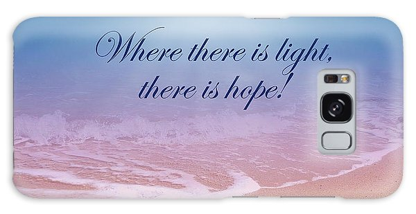 Where There Is Light There Is Hope Galaxy Case