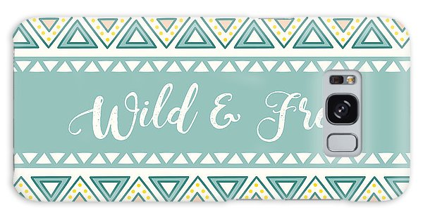 Wild And Free - Boho Chic Ethnic Nursery Art Poster Print Galaxy Case