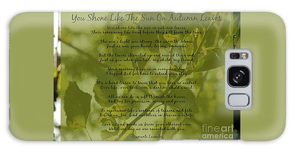 You Shone Like The Sun On Autumn Leaves Poem Galaxy Case