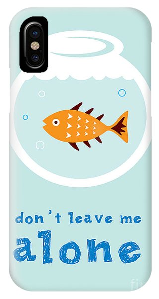 Fins iPhone Case - Do Not Leave Fish Alone by Judilyn