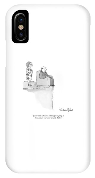 If You Want A Positive Outlook IPhone Case