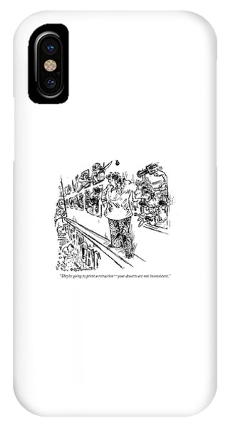 They're Going To Print A Retraction - IPhone Case